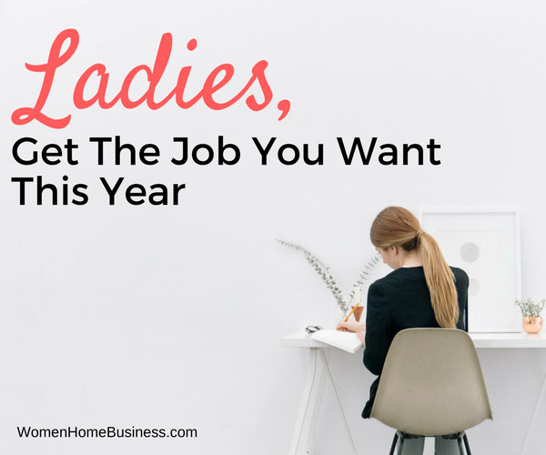 Ladies, Get The Job You Want This Year
