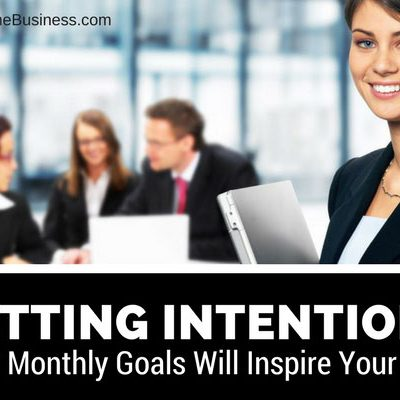 Setting Intentions: How Monthly Goals Will Inspire Your Team