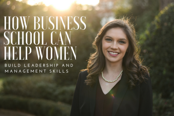 How Business School Can Help Women Build Leadership and Management Skills