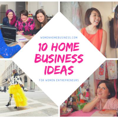 10 Home Business Ideas for Women Entrepreneurs (Part 2)
