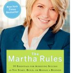 Learning from Martha  Stewart: 10 Rules for Starting a Business